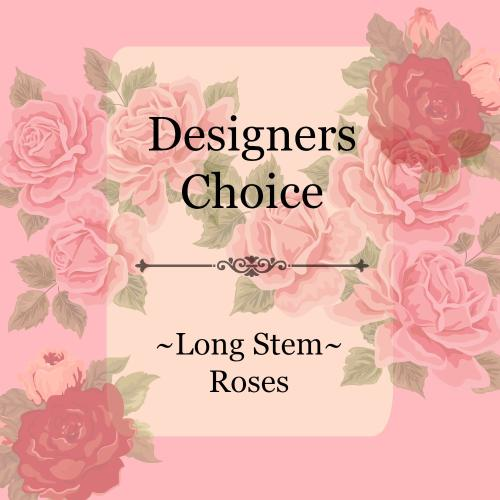 Designers Choice - Long Stem Roses