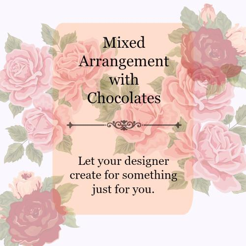 Designers Choice - Mixed Arrangement with Chocolates